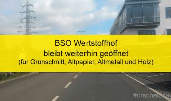 BSO Wertstoffhof hat weiterhin geöffnet für Abgabe von Grünschnitt, Altpapier, Altmetall und Holz