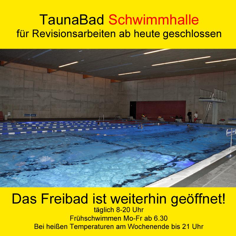 TaunaBad Schwimmhalle für Revisionsarbeiten ab heute geschlossen