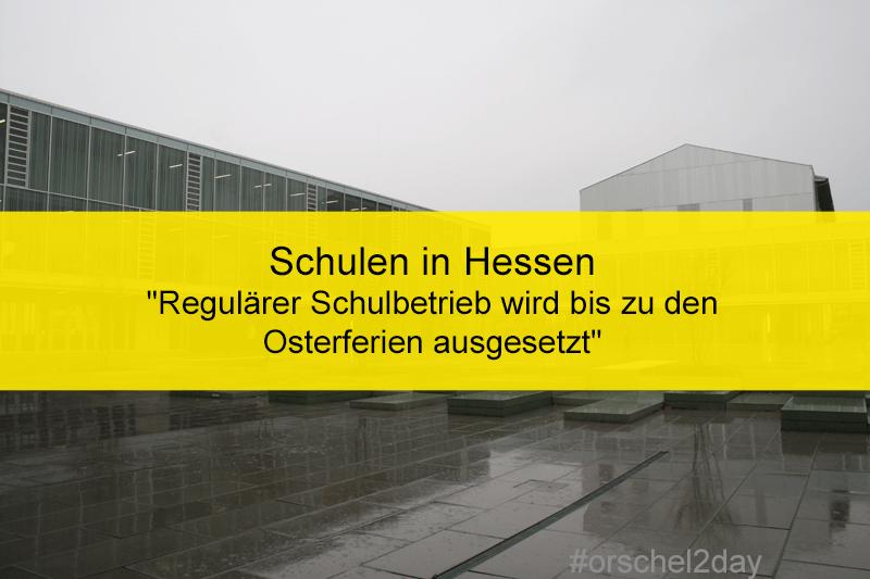 Schulen in Hessen: Regulärer Schulbetrieb wird bis zu den Osterferien ausgesetzt