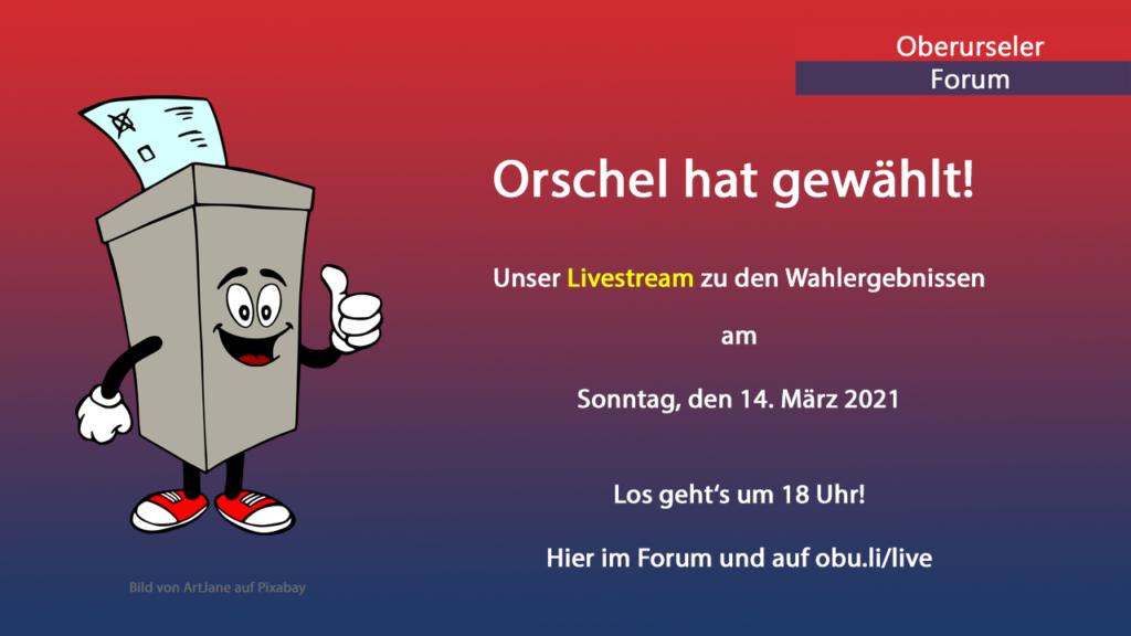 Orschel hat gewählt! - Livestream zu den Wahlergebnissen
